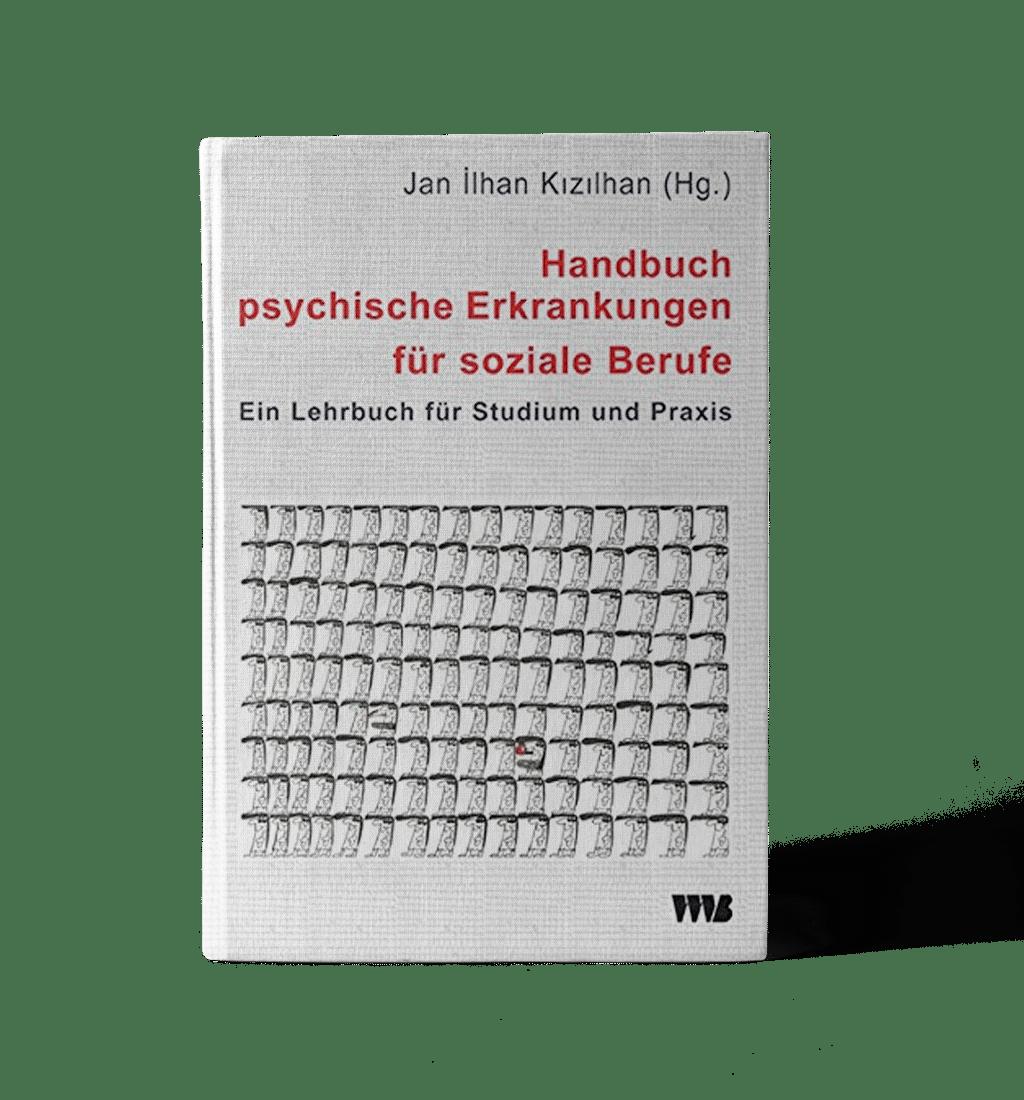 Handbuch psychische Erkrankungen für soziale Berufe